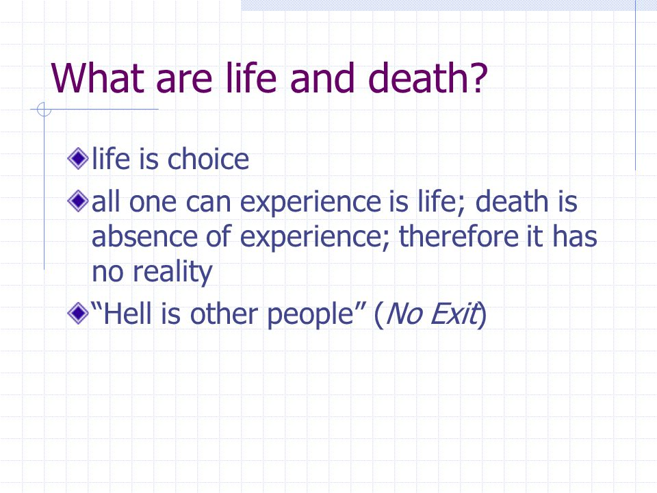 What are life and death life is choice