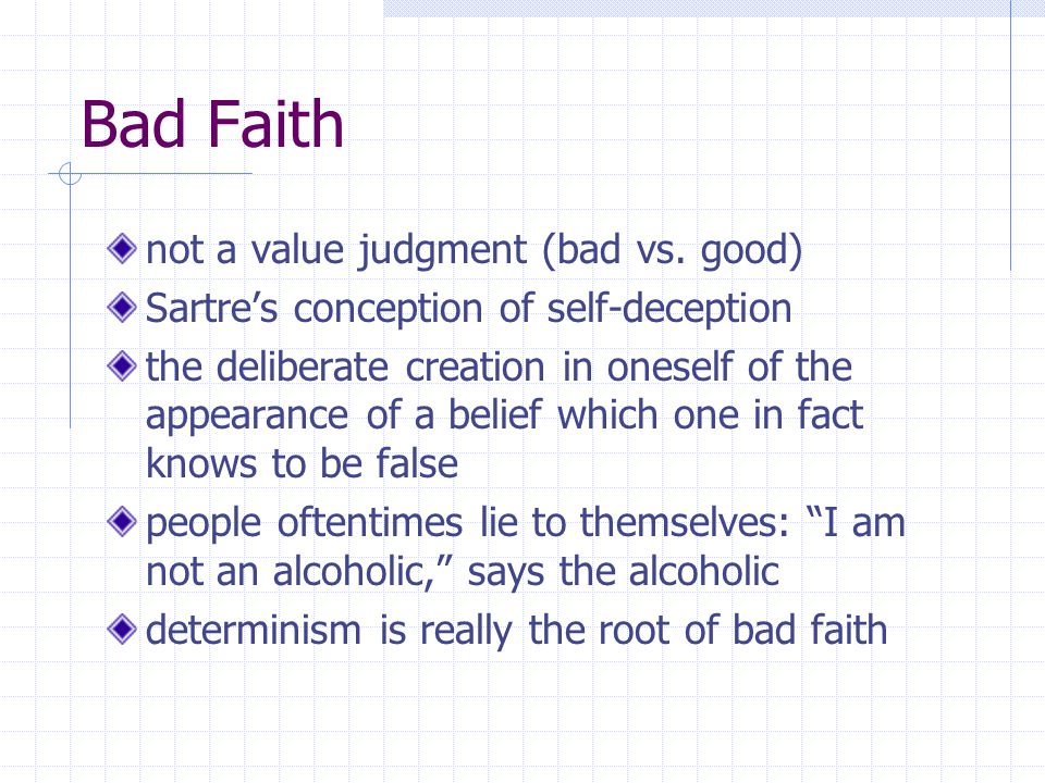 Bad Faith not a value judgment (bad vs. good)