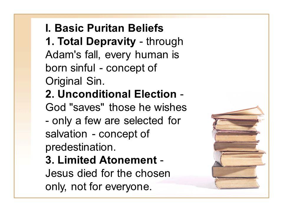 I. Basic Puritan Beliefs