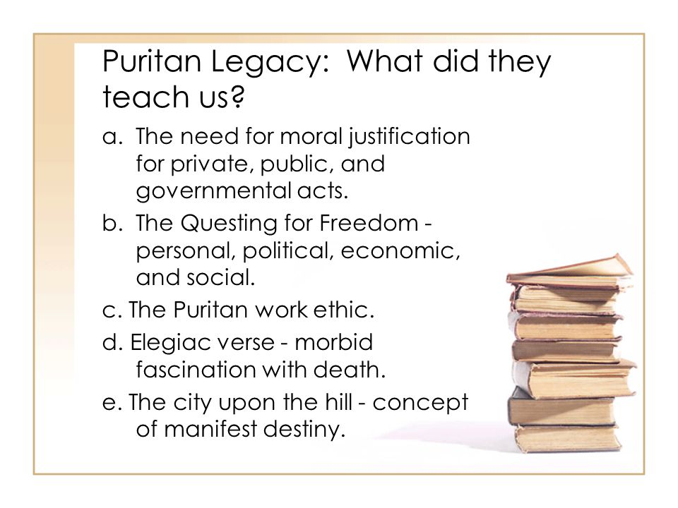 Puritan Legacy: What did they teach us