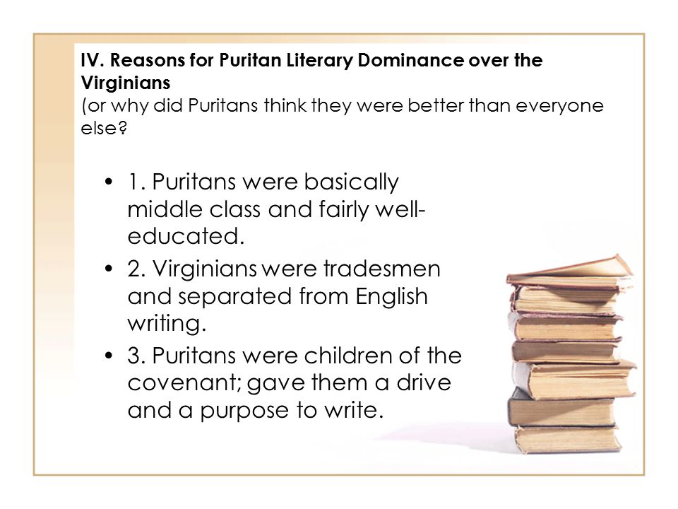 1. Puritans were basically middle class and fairly well-educated.