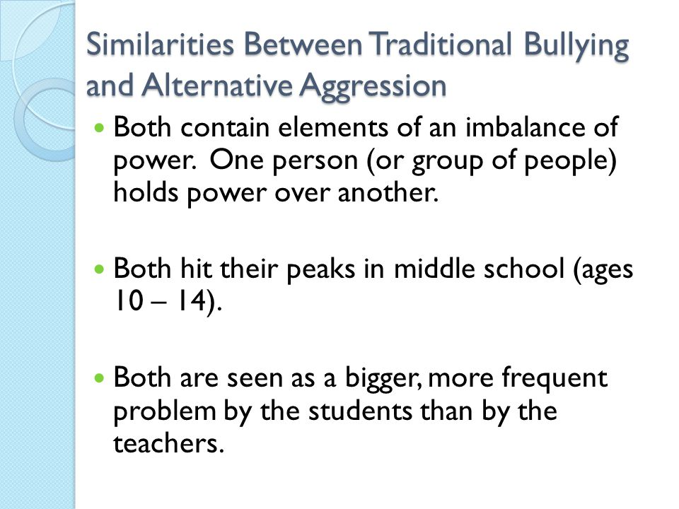 Similarities Between Traditional Bullying and Alternative Aggression