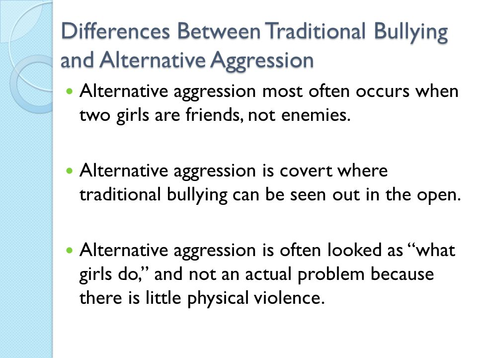 Differences Between Traditional Bullying and Alternative Aggression
