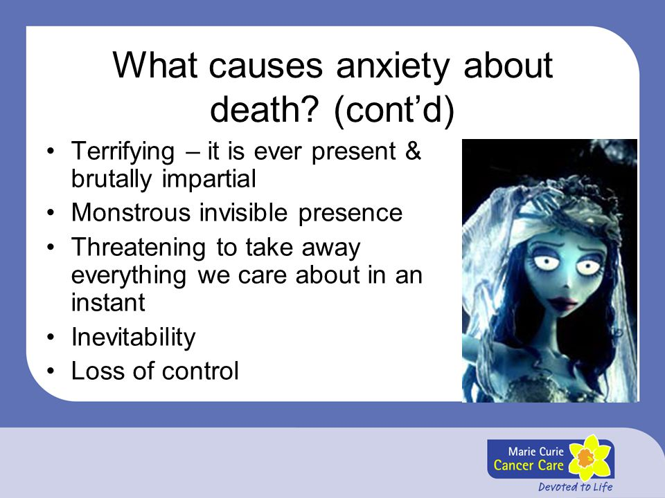 What causes anxiety about death (cont'd)