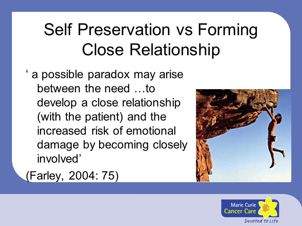 Self Preservation vs Forming Close Relationship