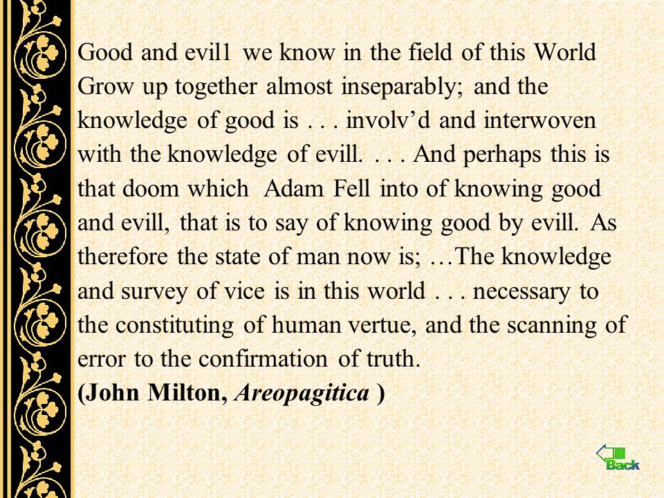 Good and evil1 we know in the field of this World