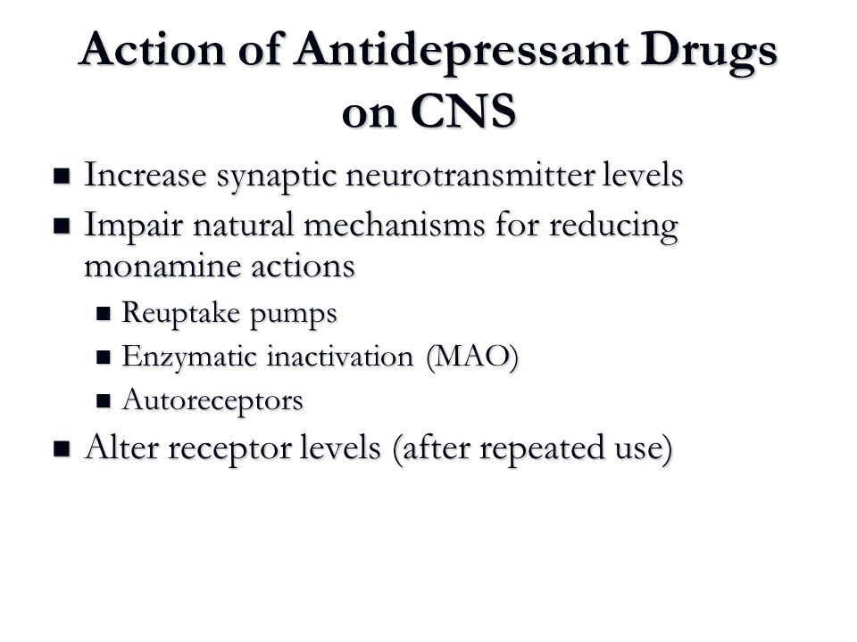 Action of Antidepressant Drugs on CNS