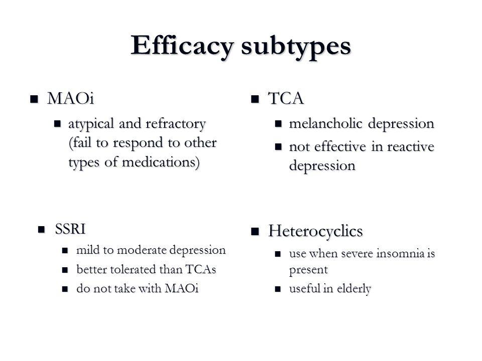 Efficacy subtypes MAOi TCA Heterocyclics