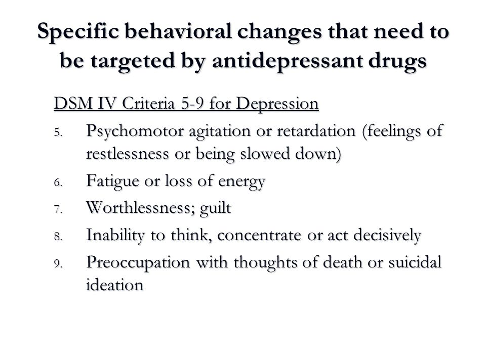 Specific behavioral changes that need to be targeted by antidepressant drugs