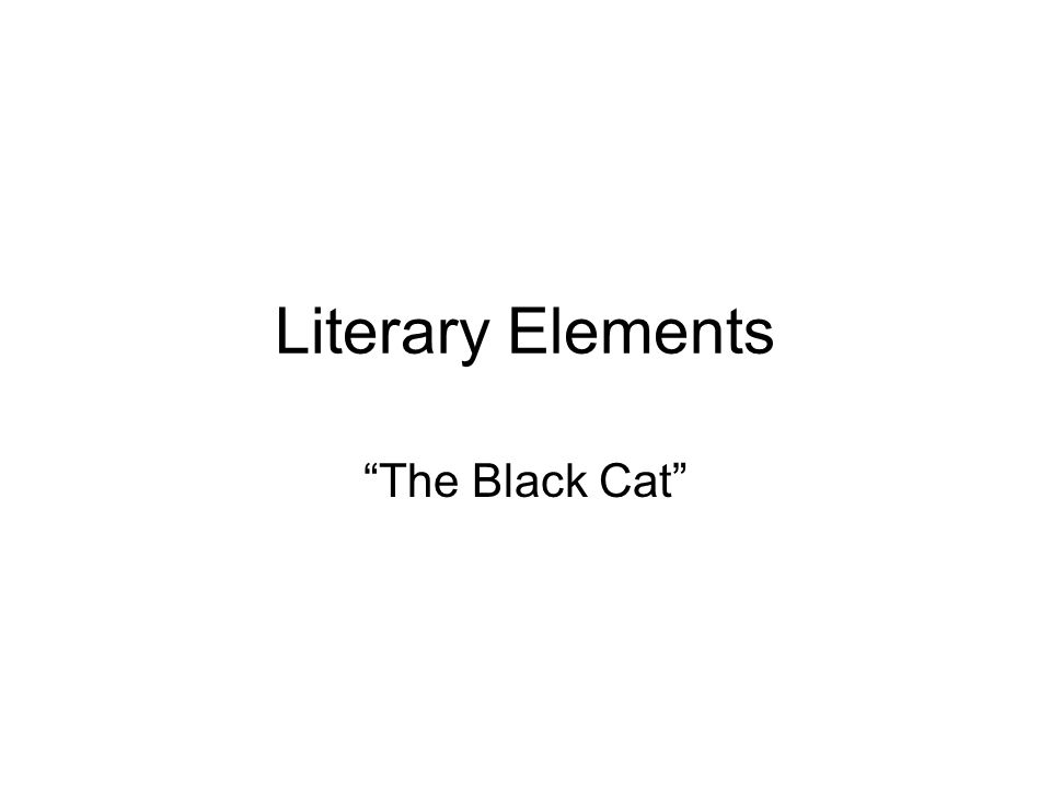 Literary Elements The Black Cat