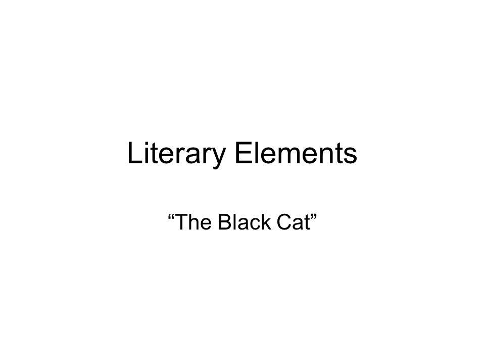 Literary Elements The Black Cat