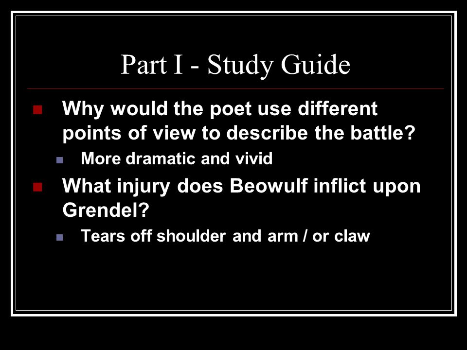 Part I - Study Guide Why would the poet use different points of view to describe the battle More dramatic and vivid.