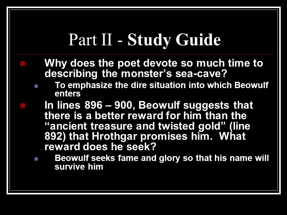 Part II - Study Guide Why does the poet devote so much time to describing the monster's sea-cave