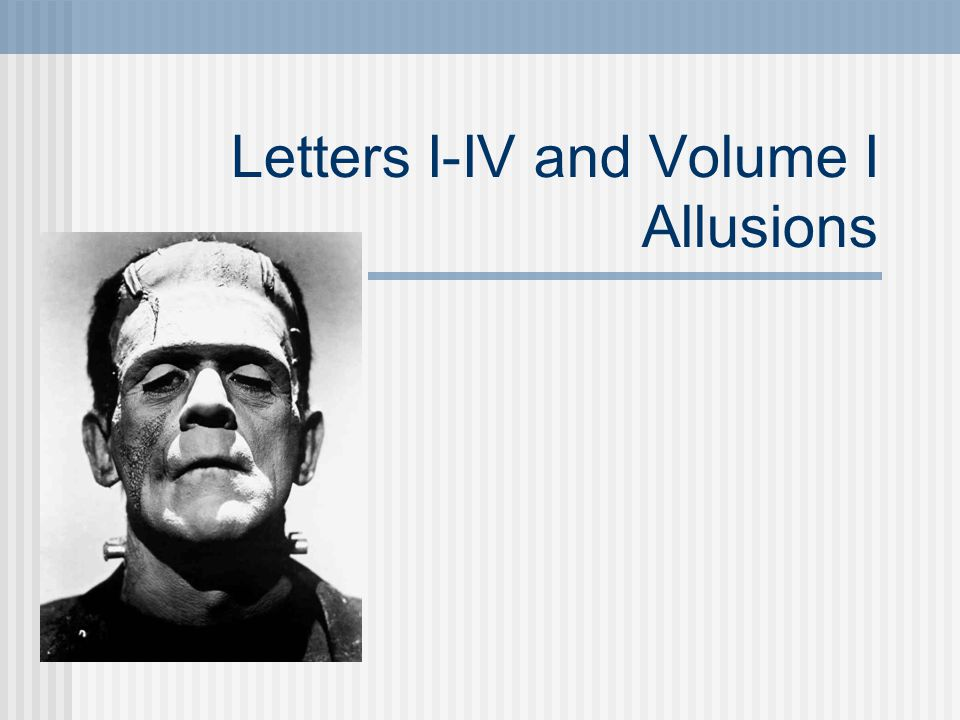 Letters I-IV and Volume I Allusions