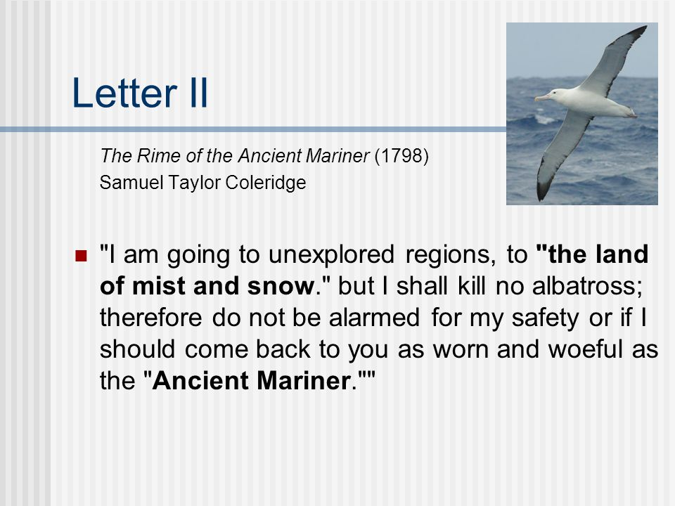Letter II The Rime of the Ancient Mariner (1798) Samuel Taylor Coleridge.