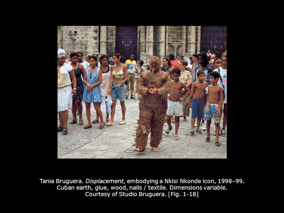 Tania Bruguera. Displacement, embodying a Nkisi Nkonde icon, 1998–99