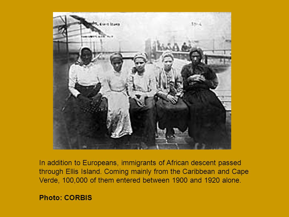 In addition to Europeans, immigrants of African descent passed through Ellis Island.