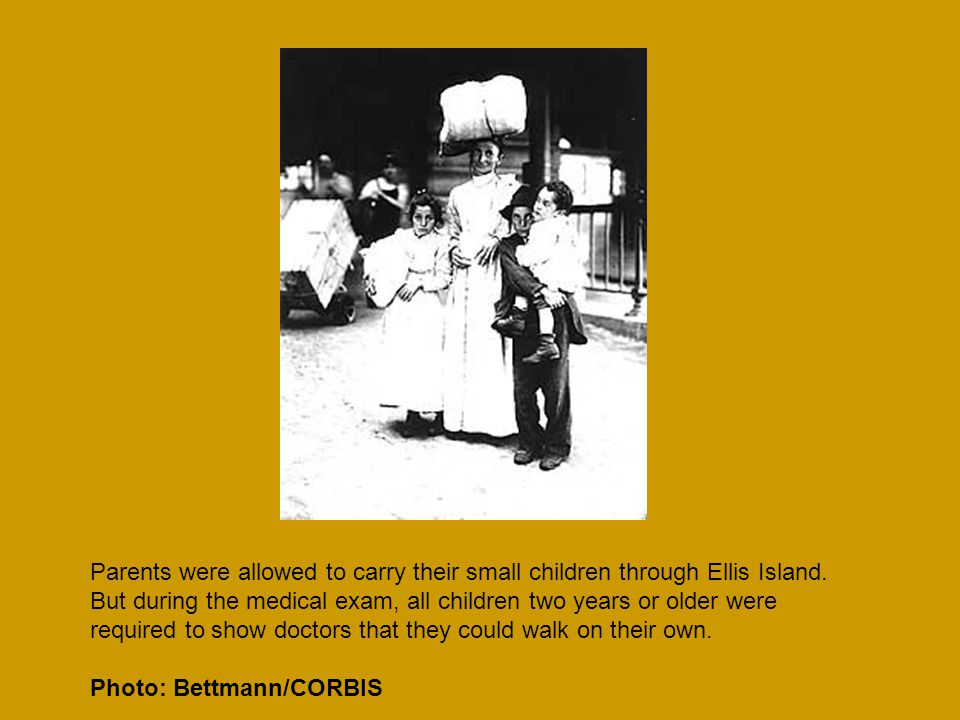 Parents were allowed to carry their small children through Ellis Island.