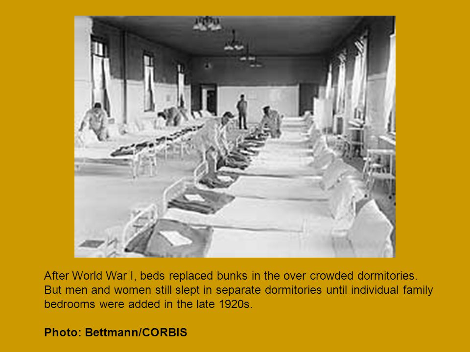 After World War I, beds replaced bunks in the over crowded dormitories