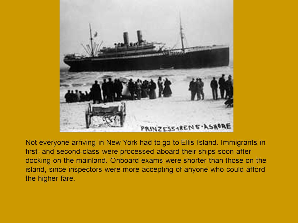 Not everyone arriving in New York had to go to Ellis Island