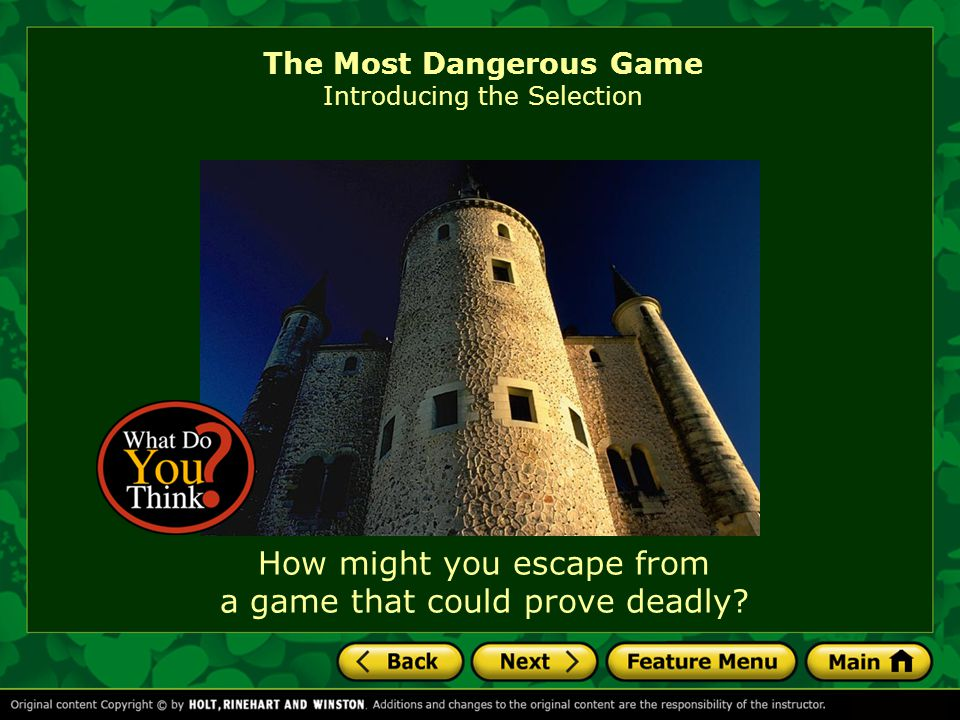 How might you escape from a game that could prove deadly