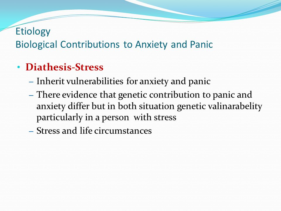Etiology Biological Contributions to Anxiety and Panic
