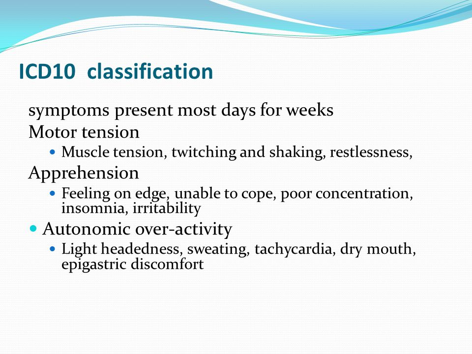 ICD10 classification symptoms present most days for weeks