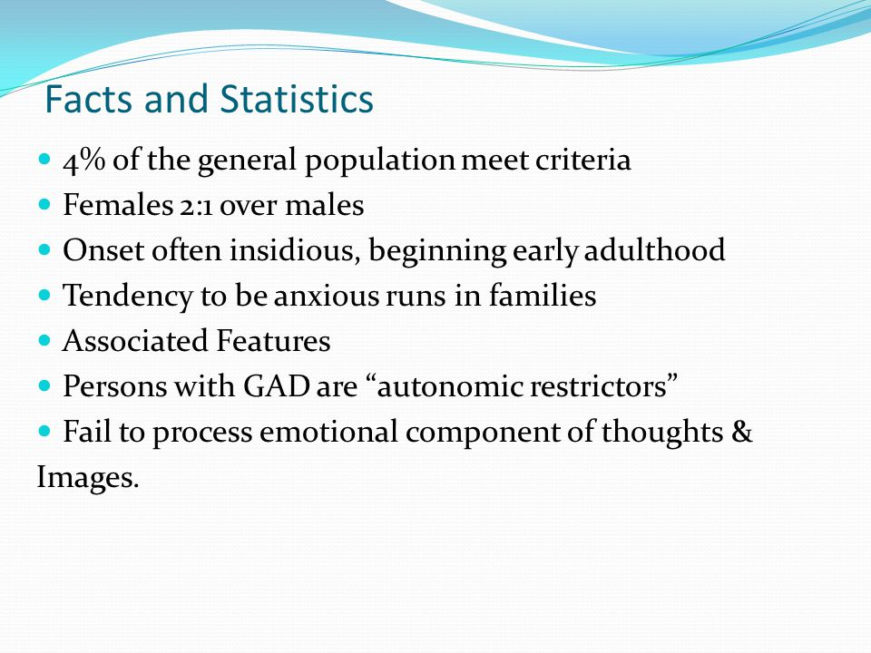 Facts and Statistics 4% of the general population meet criteria