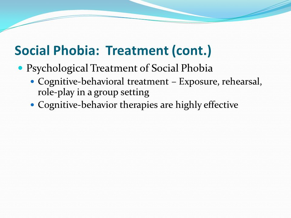 Social Phobia: Treatment (cont.)