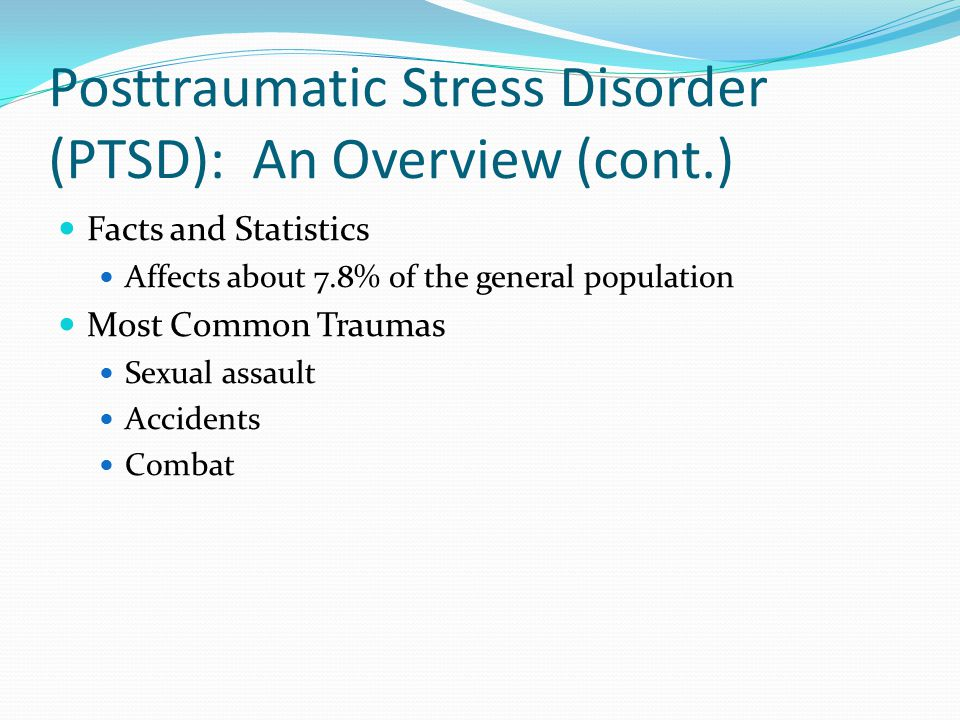 Posttraumatic Stress Disorder (PTSD): An Overview (cont.)