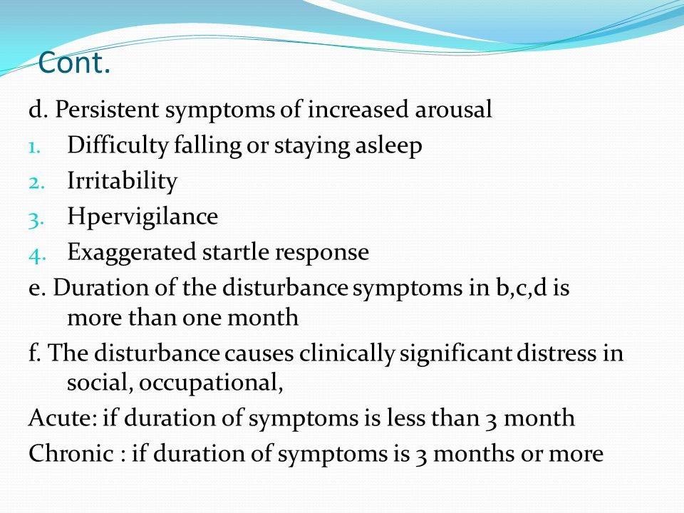 Cont. d. Persistent symptoms of increased arousal