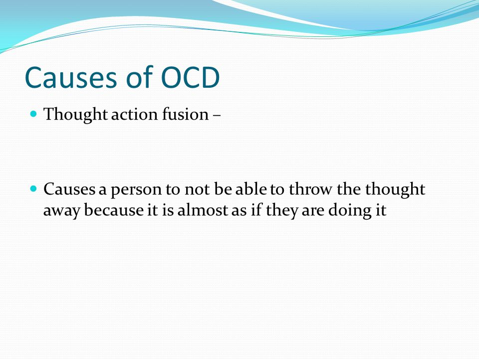 Causes of OCD Thought action fusion –