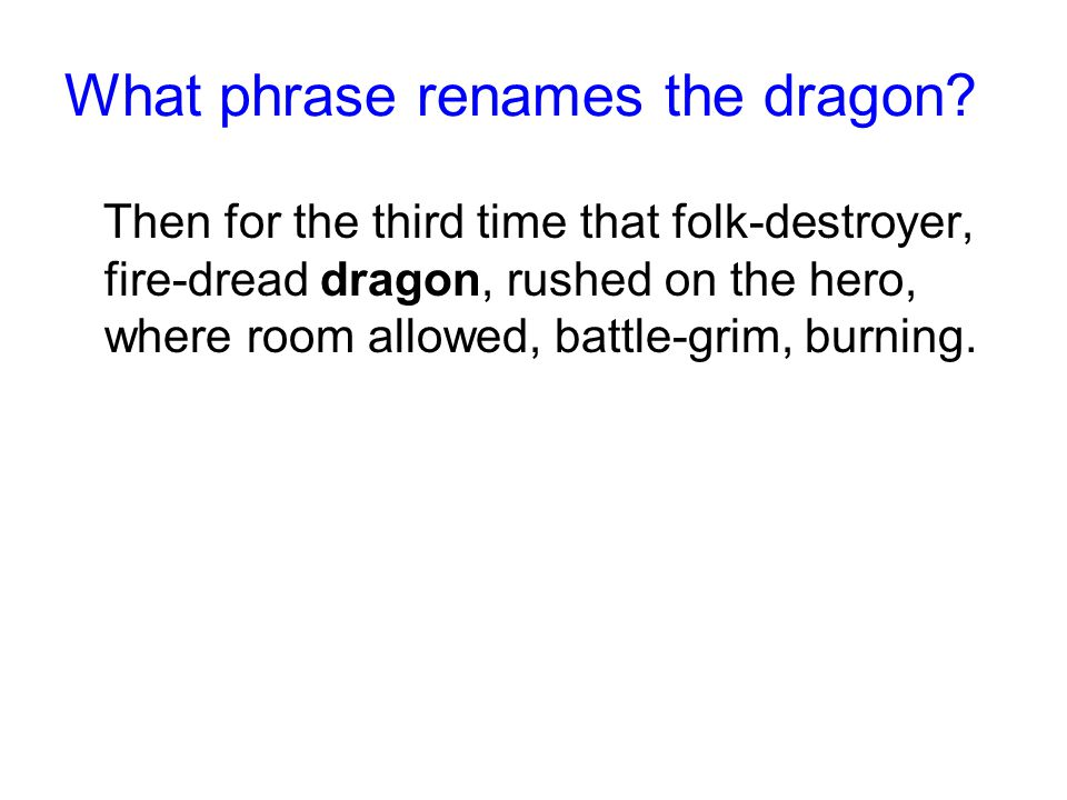 What phrase renames the dragon