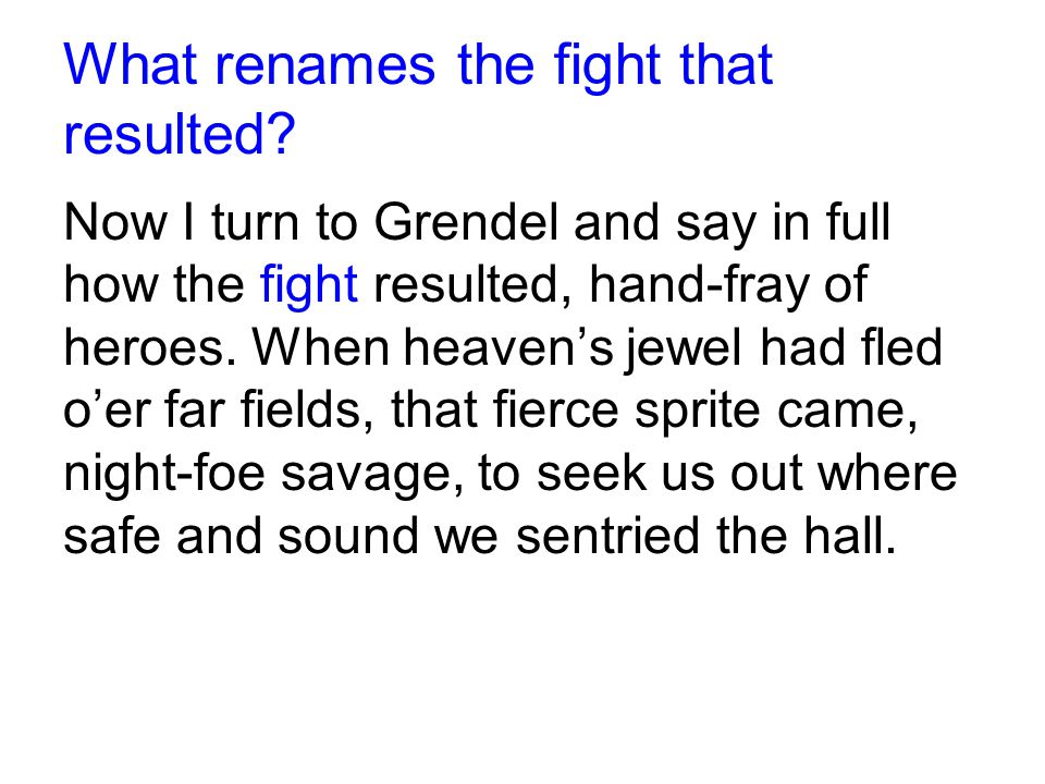 What renames the fight that resulted
