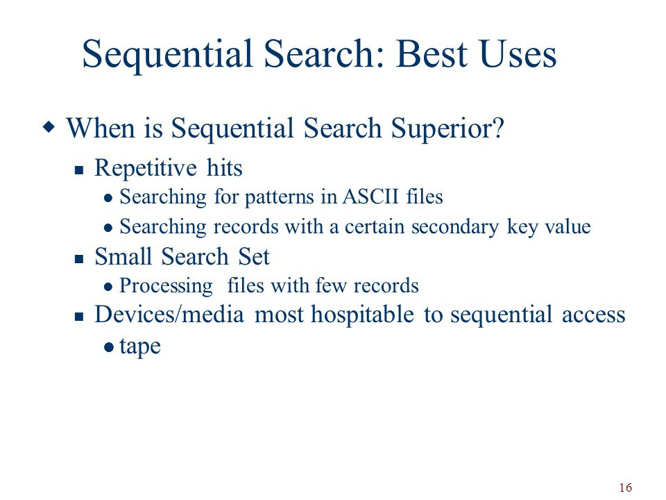 Sequential Search: Best Uses