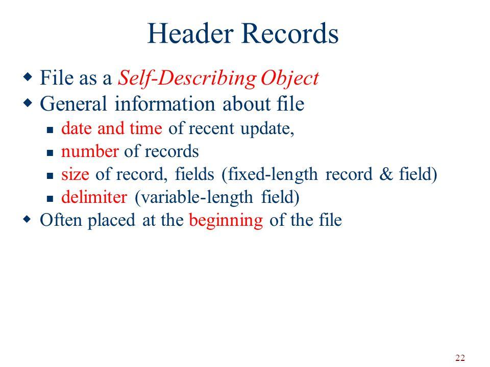 Header Records File as a Self-Describing Object