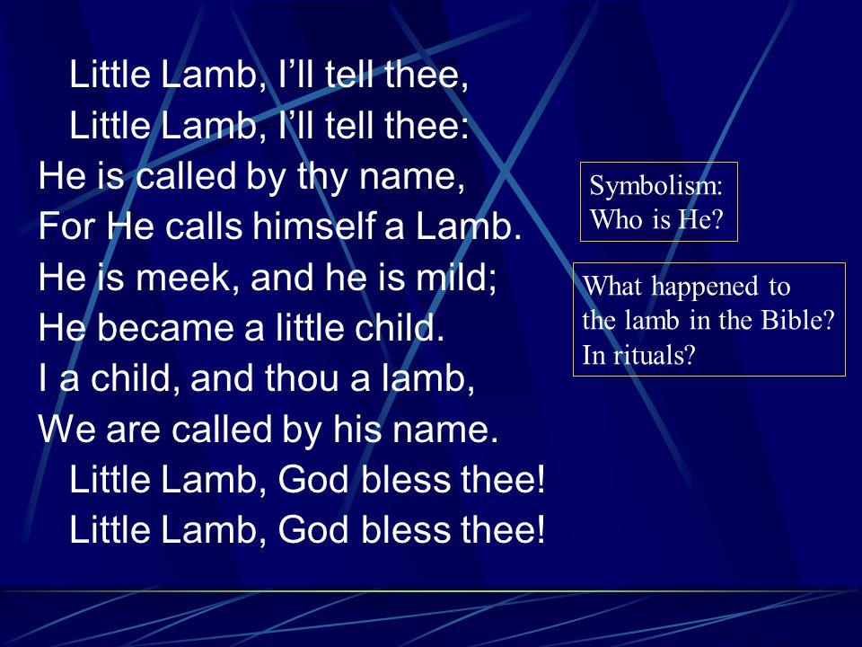 Little Lamb, I'll tell thee, Little Lamb, I'll tell thee:
