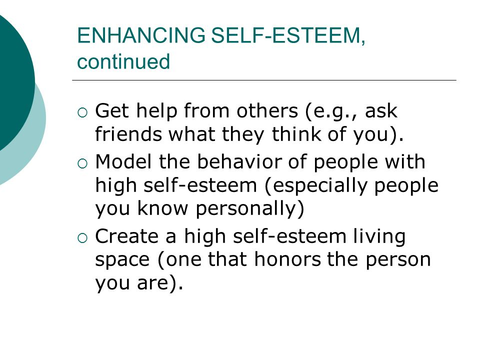 ENHANCING SELF-ESTEEM, continued