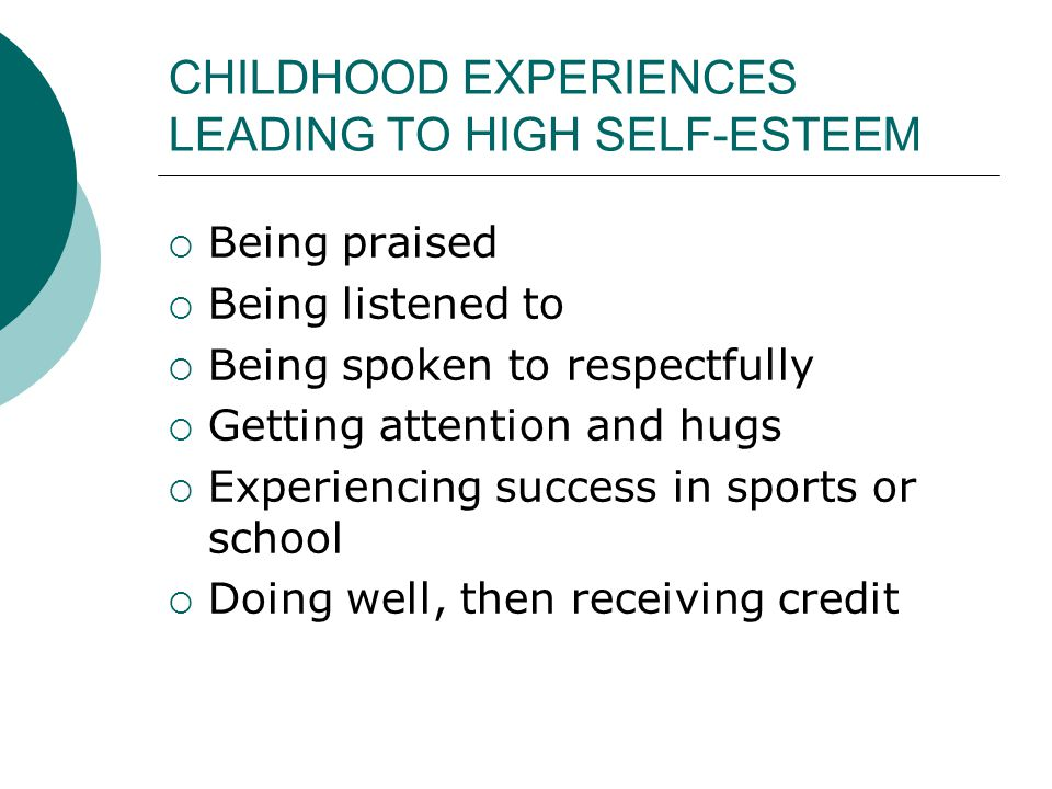 CHILDHOOD EXPERIENCES LEADING TO HIGH SELF-ESTEEM