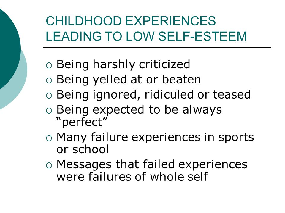 CHILDHOOD EXPERIENCES LEADING TO LOW SELF-ESTEEM