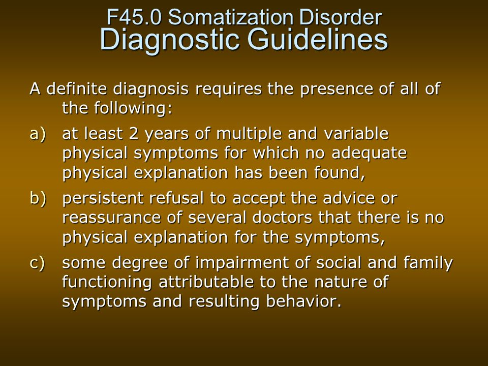 F45.0 Somatization Disorder Diagnostic Guidelines