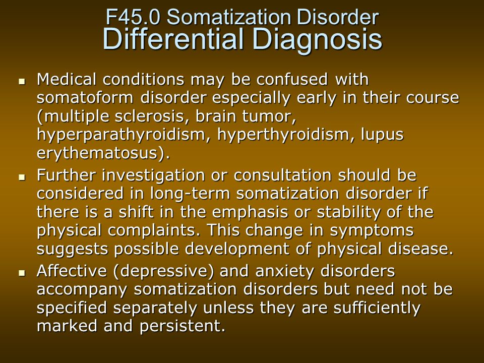 F45.0 Somatization Disorder Differential Diagnosis
