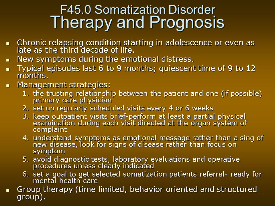F45.0 Somatization Disorder Therapy and Prognosis