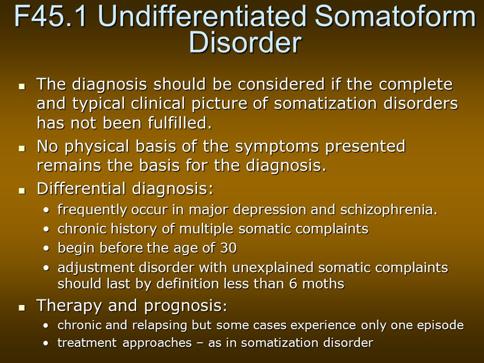 F45.1 Undifferentiated Somatoform Disorder