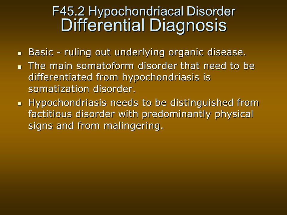 F45.2 Hypochondriacal Disorder Differential Diagnosis