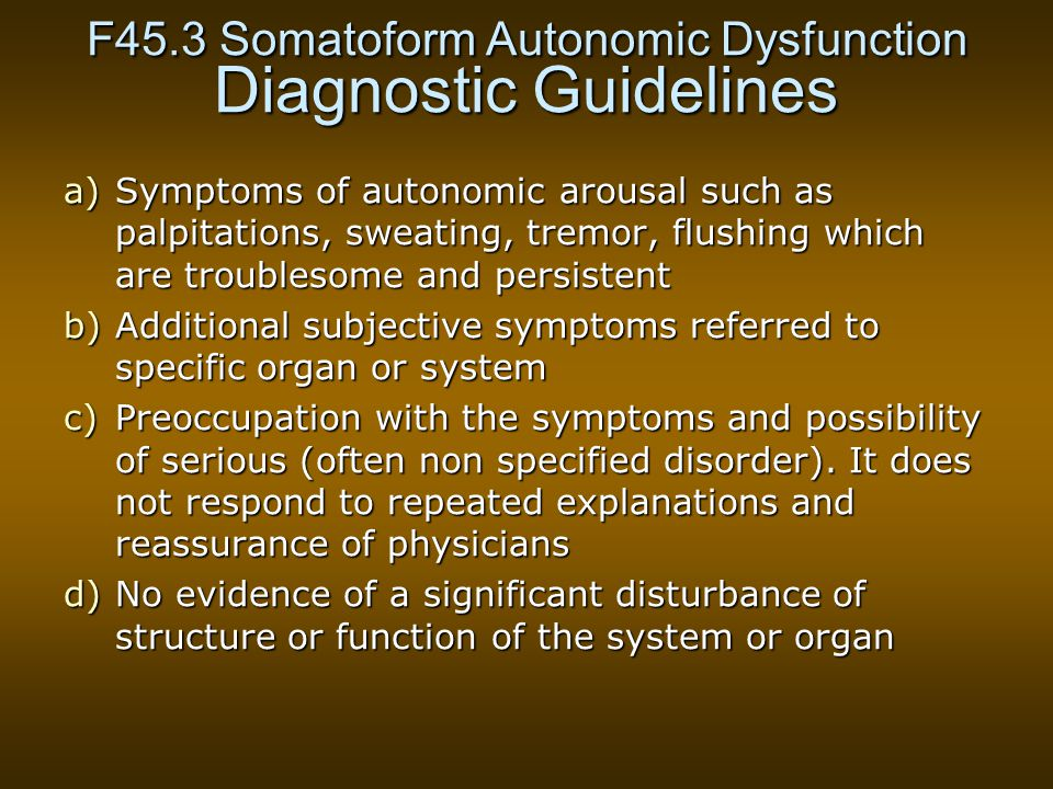 F45.3 Somatoform Autonomic Dysfunction Diagnostic Guidelines