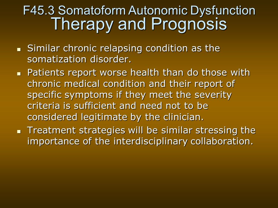 F45.3 Somatoform Autonomic Dysfunction Therapy and Prognosis