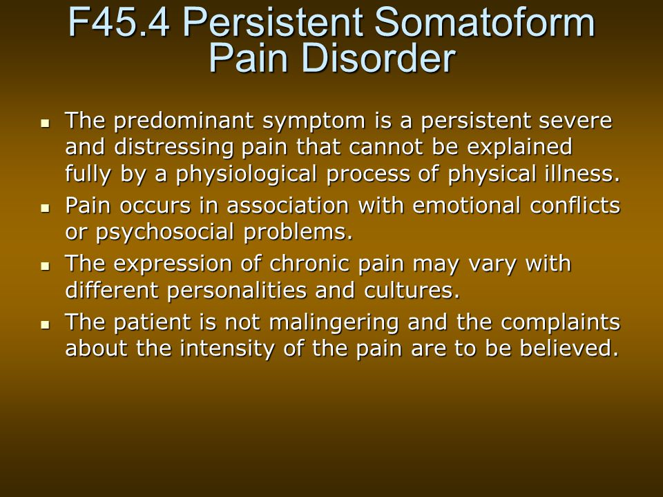 F45.4 Persistent Somatoform Pain Disorder