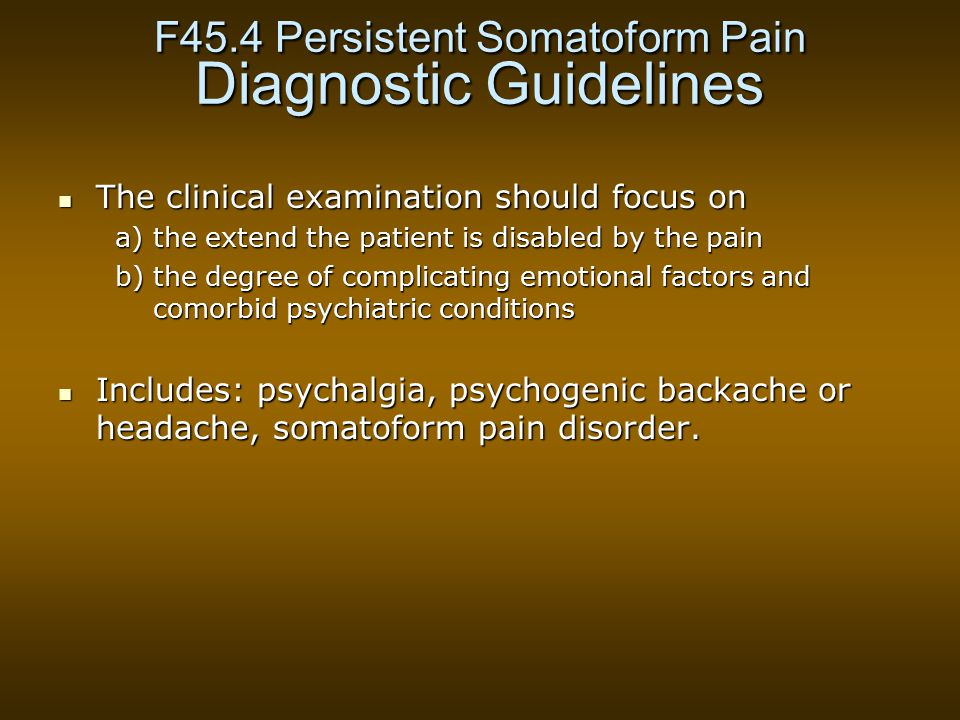 F45.4 Persistent Somatoform Pain Diagnostic Guidelines