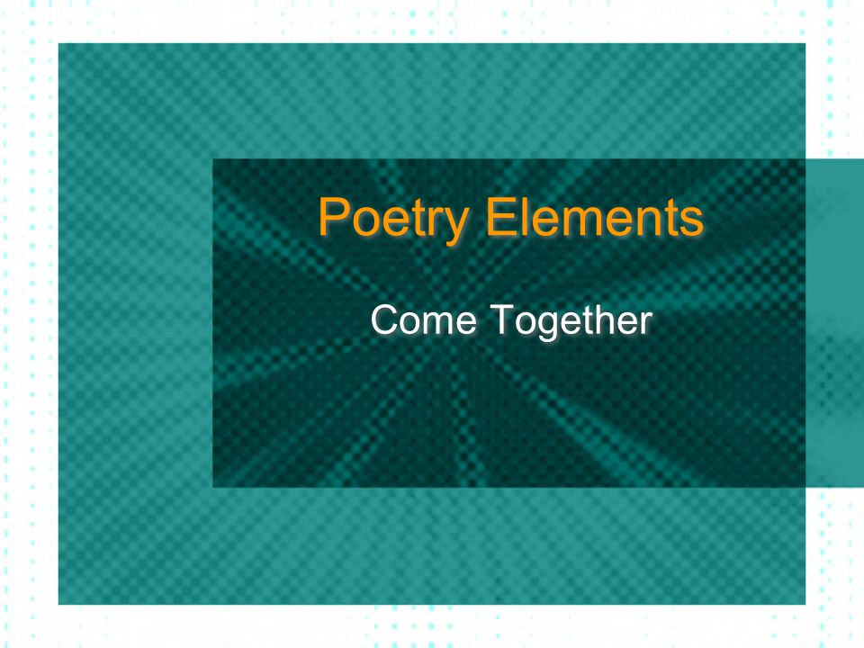 Poetry Elements Come Together